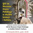 50 lat Muzeum Oręża Polskiego w służbie historii i kultury